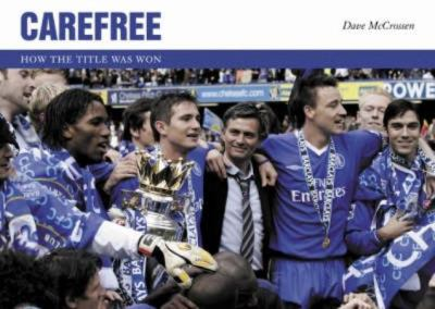 Carefree: How the Title Was Won 9781905411009