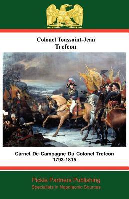 Carnet de Campagne Du Colonel Trefcon 1793-1815 9781908692214