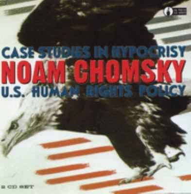 Case Studies in Hypocrisy: U.S. Human Rights Policy 9781902593272