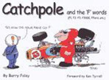 Catchpole and the 'F' Words: F1, F2, F3, F3000, Fford, Etc 9781903378045