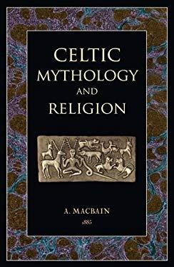 Celtic Mythology and Religion 9781906621261