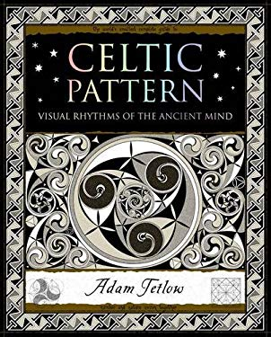 Celtic Pattern: Visual Rhythms of the Ancient Mind 9781904263708