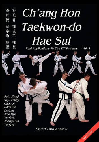 Ch'ang Hon Taekwon-Do Hae Sul - Real Applications to the Itf Patterns 9781906628048