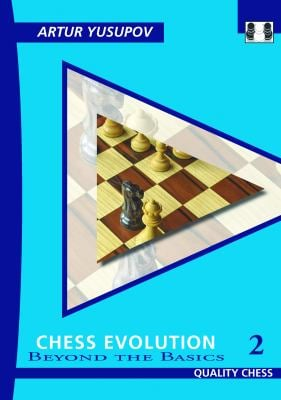 Chess Evolution 2: Beyond the Basics 9781906552466