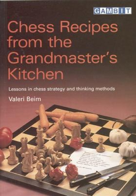 Chess Recipes from the Grandmasters 9781901983555