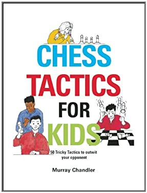 Chess Tactics for Kids 9781901983999