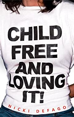 Childfree and Loving It! 9781904132639