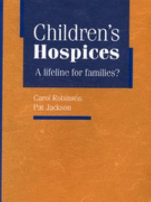 Children's Hospices: A Lifeline for Families? 9781900990264