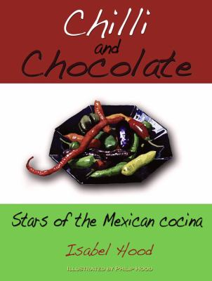 Chilli and Chocolate: The Stars of the Mexican Cocina 9781906510923