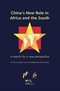 China's New Role in Africa and the South: A Search for a New Perspective 9781906387266