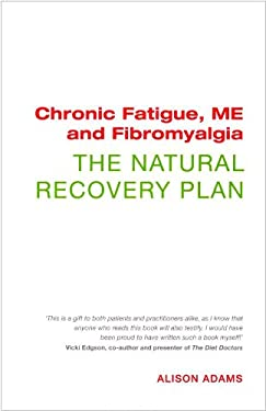 Chronic Fatigue, Me and Fibromyalgia: The Natural Recovery Plan 9781906787622