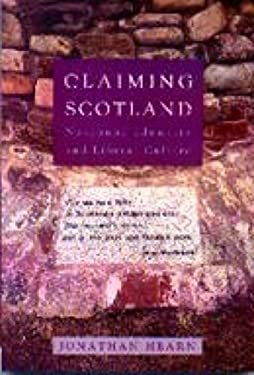 Claiming Scotland: National Identity and Liberal Culture