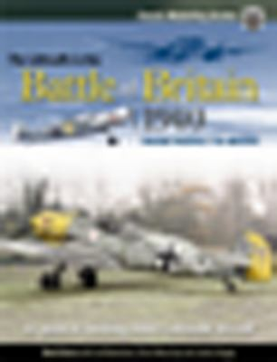 The Luftwaffe in the Battle of Britain 1940: From Profile to Model 9781906537111