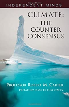Climate: The Counter Consensus 9781906768294