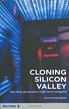 Cloning Silicon Valley: The Next Generation High-Tech Hotspots