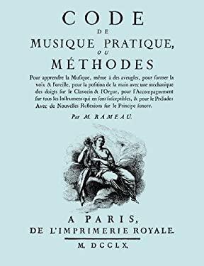 Code de Musique Pratique, Ou Methodes. (Facsimile 1760 Edition). 9781906857684