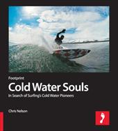 Cold Water Souls: In Search of Surfing's Cold Water Pioneers 7764251