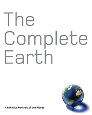 The Complete Earth: A Satellite Portrait of Our Planet 9781905204311