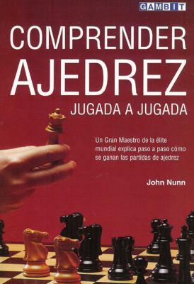 Comprender Ajedrez Jugada a Jugada 9781901983616