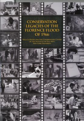 Conservation Legacies of the Florence Flood of 1966: Proceedings of the Symposium Commemorating the 40th Anniversary 9781904982449