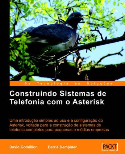 Construindo Sistemas de Telefonia Com O Asterisk 9781904811619
