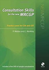 Consultation Skills for the New Mrcgp: Practice Cases for CSA and Cot 7756276