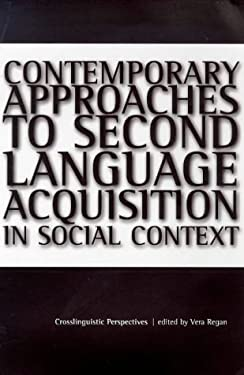 Contemporary Approaches to Second Language: Acquisition in Social Context 9781900621144