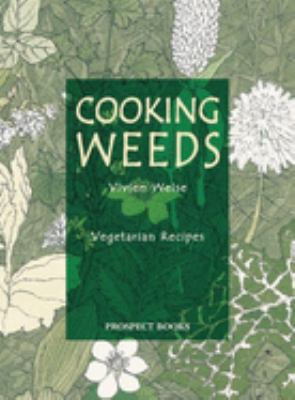 Cooking Weeds: A Vegetarian Cookery Book 9781903018309