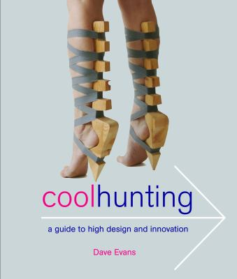 Cool Hunting: A Guide to High Design and Innovation 9781904915225