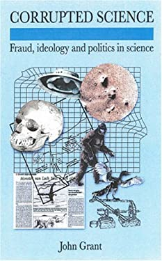Corrupted Science: Fraud, Ideology and Politics in Science 9781904332732