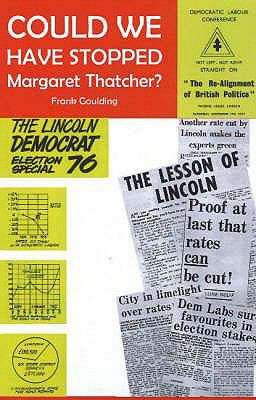 Could We Have Stopped Margaret Thatcher? 9781904959625