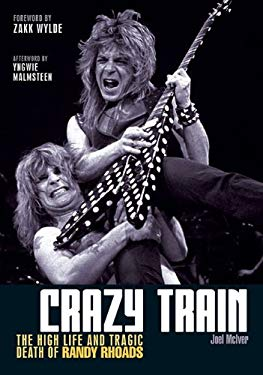 Crazy Train: The High Life and Tragic Death of Randy Rhoads 9781906002374
