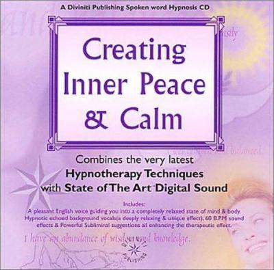 Creating Inner Peace & Calm 9781901923339
