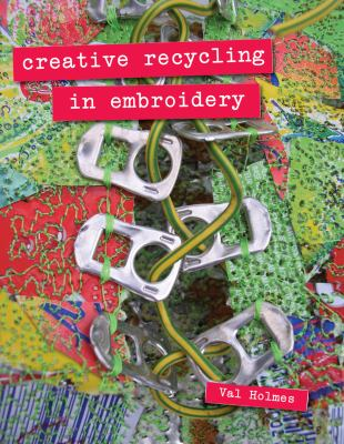 Creative Recycling in Embroidery 9781906388751