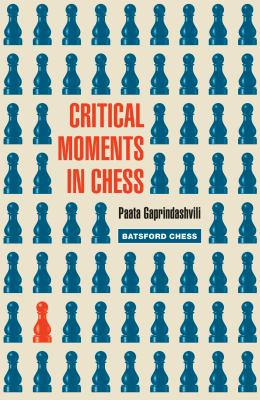 Critical Moments in Chess 9781906388652