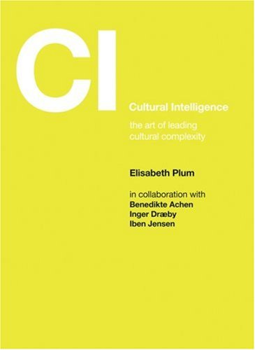 Cultural Intelligence: The Art of Leading Cultural Complexity