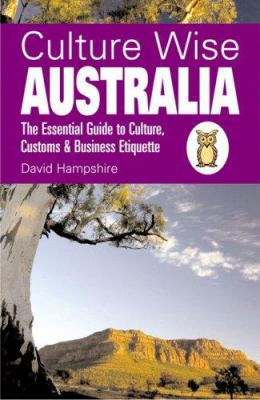 Culture Wise Australia: The Essential Guide to Culture, Customs & Business Etiquette 9781905303229