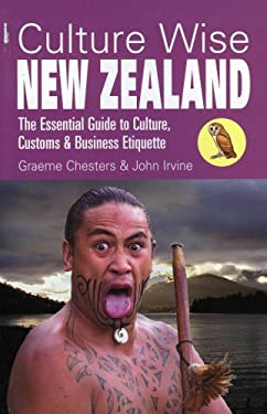 Culture Wise New Zealand: The Essential Guide to Culture, Customs & Business Etiquette 9781905303236