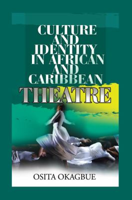 Culture and Identity in African and Caribbean Theatre 9781905068609