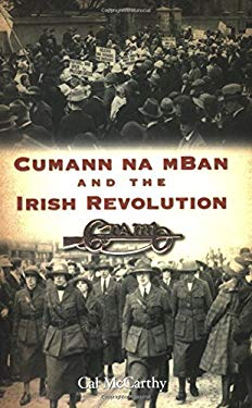Cumann Na Mban and the Irish Revolution 9781905172146