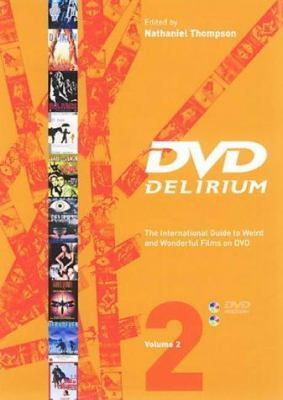 DVD Delirium: The International Guide to Weird and Wonderful Films on DVD 9781903254257