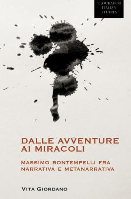 Dalle Avventure AI Miracoli: Massimo Bontempelli Fra Narrativa E Metanarrativa 9781906510343