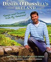 Daniel O'Donnell's Ireland: Songs and Scenes from My Homeland: The Official Illustrated Book 7759695