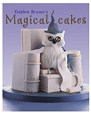 Debbie Brown's Magical Cakes 9781903992333