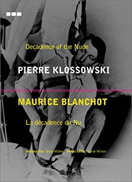 Decadence of the Nude: Pierre Klossowski Maurice Blanchot 9781901033625