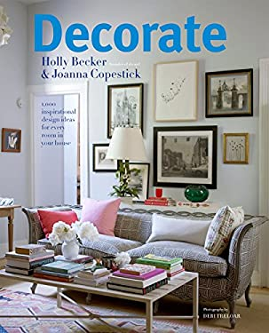 Decorate: 1000 Professional Design Ideas for Every Room in the House 9781906417505