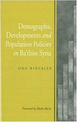 Demographic Developments and Population Policies in Bath'ist Syria