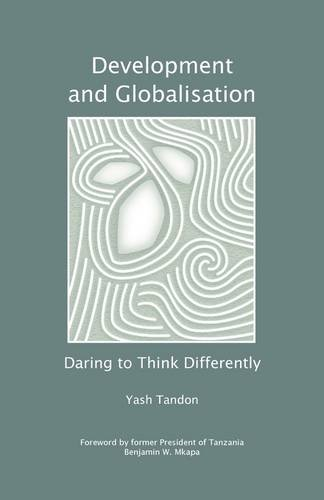 Development and Globalisation: Daring to Think Differently 9781906387518