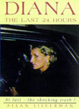 Diana: The Last 24 Hours 9781902588001