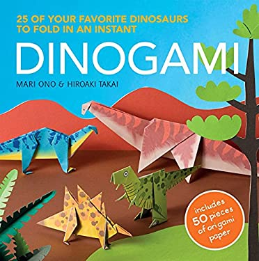 Dinogami: 25 of Your Favorite Dinosaurs to Fold in an Instant 9781908170958